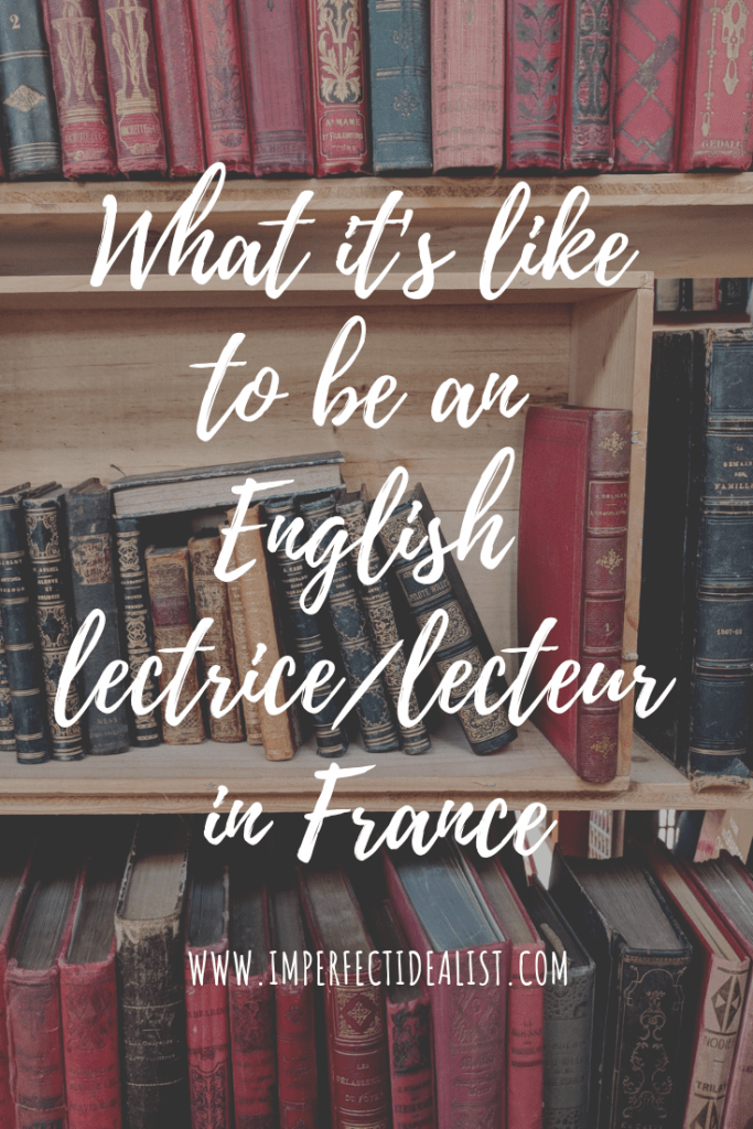 What it's like to teach English in France | {imperfect idealist} #teachingabroad #teachinfrance #france #lifestyle