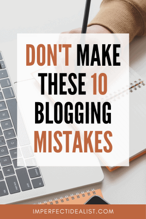 pin for this post that reads 'Don't make these 10 blogging mistakes'