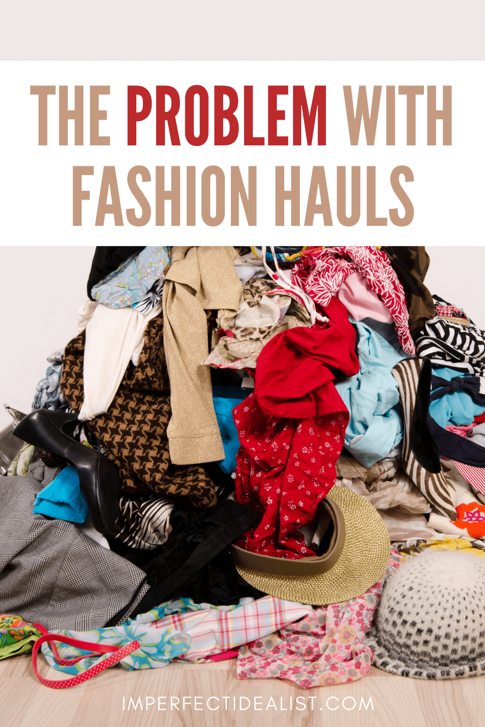 Pinterest pin that reads 'the problem with fashion hauls' over an image of a huge pile of clothing