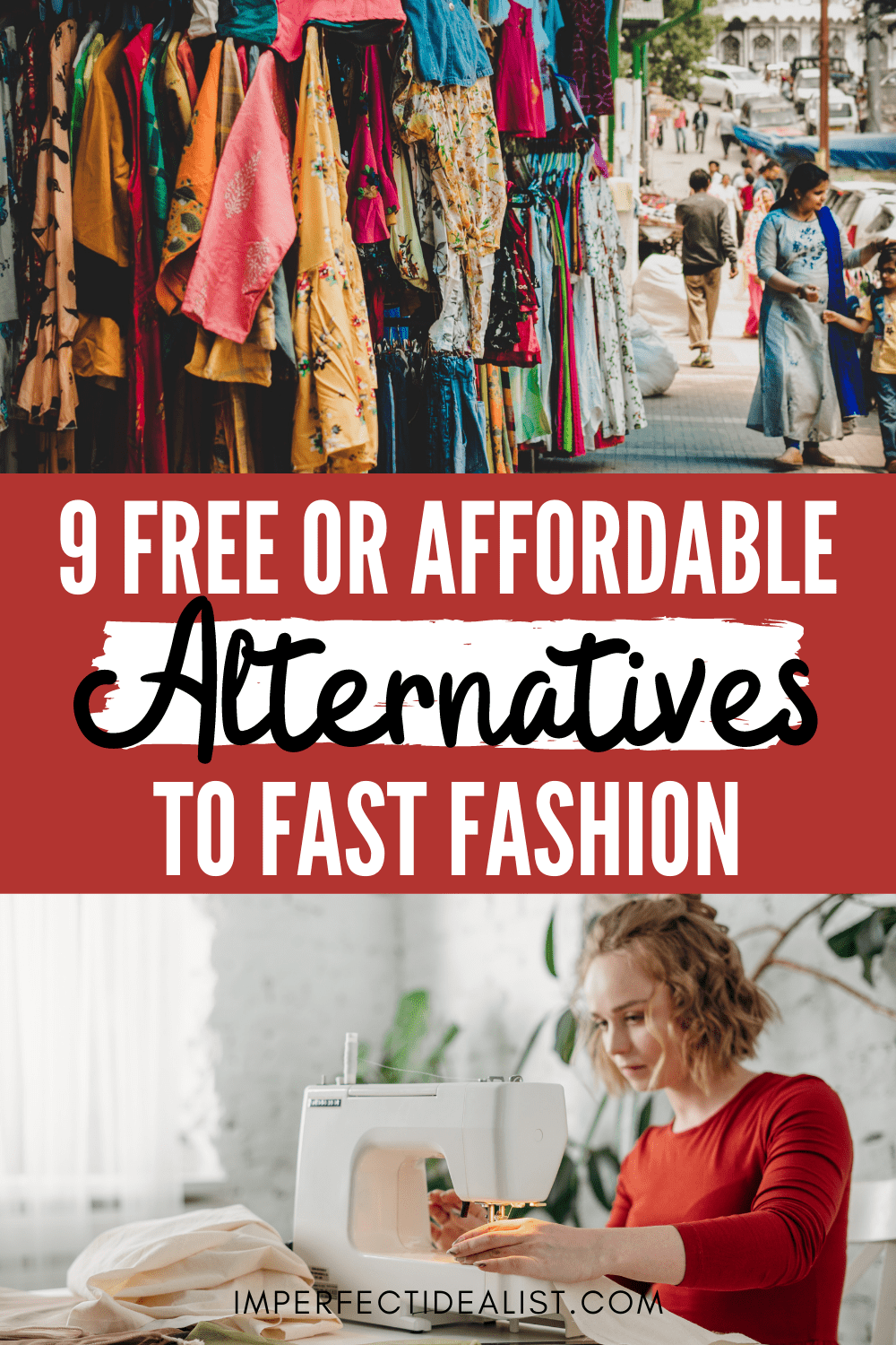 Pinterest pin that reads '9 Free or Affordable Alternatives to Fast Fashion' with an image of a flea market on top and person sewing on the bottom