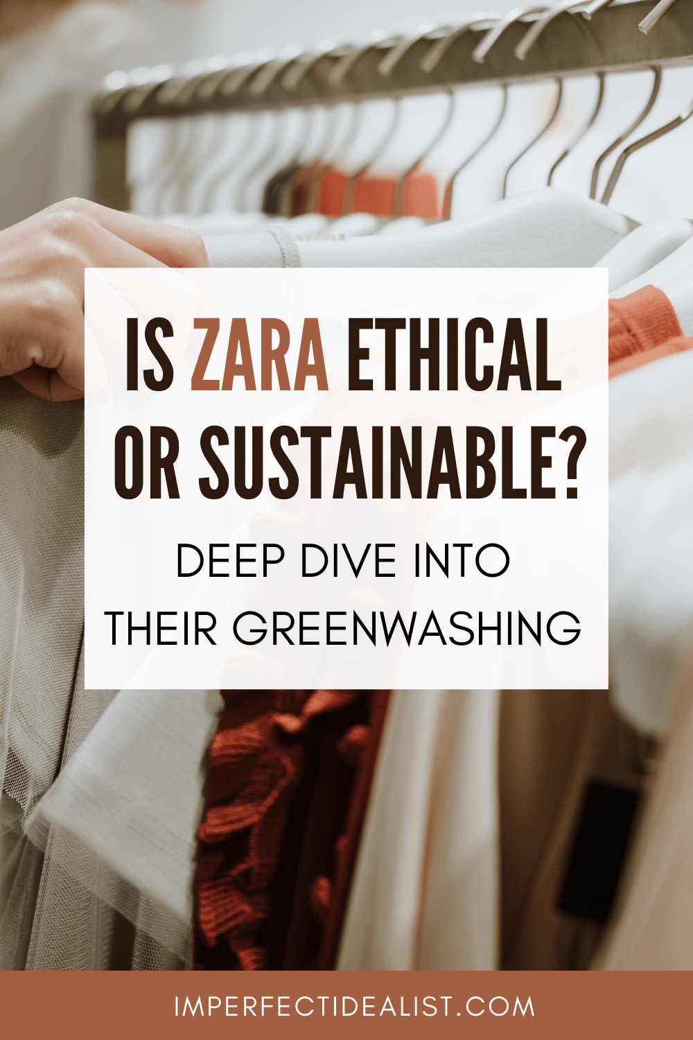 Pinterest pin that reads 'Is Zara Ethical or Sustainable? Deep Dive Into Their Greenwashing'